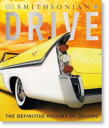 Drive: The Definitive History of Driving by Giles Chapman