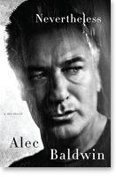 Nevertheless: A Memoir By Alec Baldwin