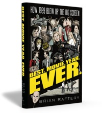 Best. Movie. Year. Ever by Brian Raftery
