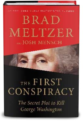 The First Conspiracy, The Secret Plot to Kill George Washington by Brad Meltzer