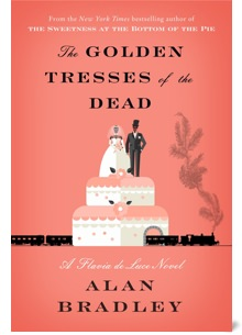 The Golden Tresses of the Dead by Alan Bradley