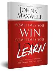 Sometimes You Win, Sometimes You Learn by John C. Maxwell